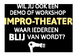 Wil jij ook een demo of workshop impro-theater waar iedereen blij van wordt?
