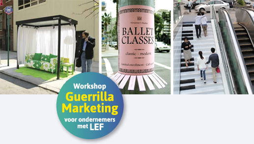 Workshop Guerrilla Marketing voor ondernemers met LEF